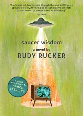 Saucer Wisdom - Rucker, Rudy, and Sterling, Bruce (Introduction by)