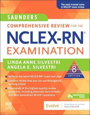 Saunders Comprehensive Review for the Nclex-Rn? Examination - Silvestri, Linda Anne, and Silvestri, Angela E