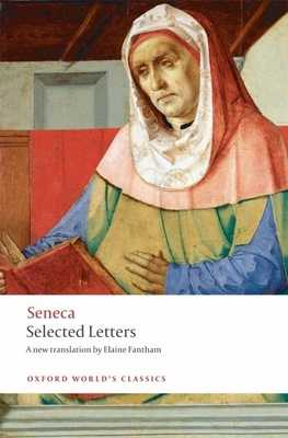 Selected Letters - Seneca, and Fantham, Elaine (Translated by)