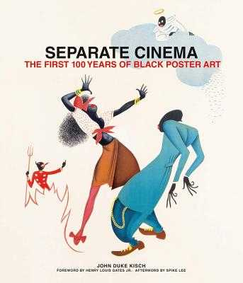 Separate Cinema: The First 100 Years of Black Poster Art - Kisch, John (Editor), and Nourmand, Tony (Editor), and Gates, Henry Louis, Jr. (Foreword by)