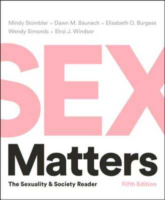 Sex Matters: The Sexuality and Society Reader - Stombler, Mindy (Editor), and Baunach, Dawn M (Editor), and Burgess, Elisabeth O (Editor)
