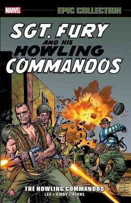 Sgt. Fury Epic Collection: The Howling Commandos - Lee, Stan (Text by)