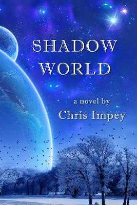 Shadow World - Impey, Chris, Professor