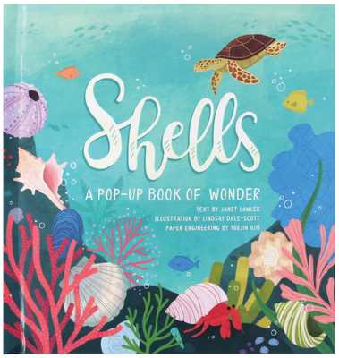 Shells: A Pop-up Book of Wonder - Lawler, Janet, and Dale-Scott, Lindsay, and Kim, Yoojin
