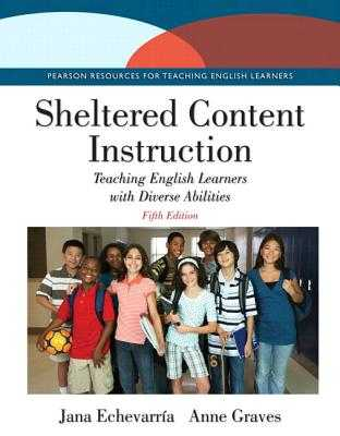 Sheltered Content Instruction: Teaching English Learners with Diverse Abilities, Enhanced Pearson Etext - Access Card - Echevarria, Jana, and Graves, Anne