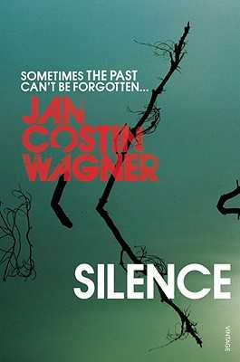 Silence - Wagner, Jan Costin, and Bell, Anthea (Translated by)