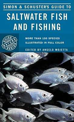 Simon & Schuster's Guide to Saltwater Fish and Fishing - Mojetta, Angelo