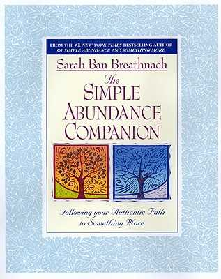Simple Abundance Companion: Following Your Authentic Path to Something More - Ban Breathnach, Sarah