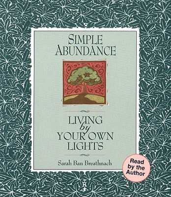 Simple Abundance Living by Your Own Lights - Ban Breathnach, Sarah (Read by)