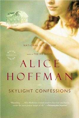 Skylight Confessions - Hoffman, Alice
