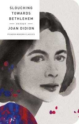 Slouching Towards Bethlehem: Essays - Didion, Joan