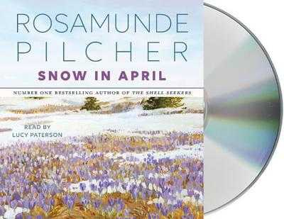 Snow in April - Pilcher, Rosamunde, and Paterson, Lucy (Read by)