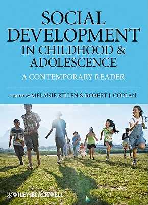 Social Development in Childhood and Adolescence: A Contemporary Reader - Killen, Melanie (Editor), and Coplan, Robert J. (Editor)