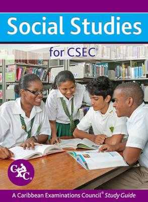 Social Studies for CSEC: A CXC Study Guide - Lunt, Nigel, and Buckle-Scott, Lena (Contributions by), and Davis-Morrison, Vilietha (Contributions by)