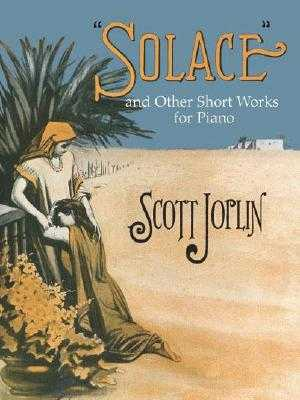Solace and Other Short Works - Joplin, Scott