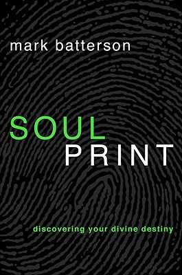 Soulprint: Discovering Your Divine Destiny - Batterson, Mark