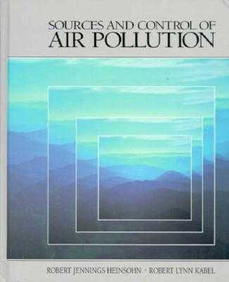 Sources and Control of Air Pollution - Heinsohn, R J, and Kabel, R L