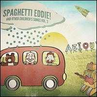 Spaghetti Eddie! And Other Children's Songs, Vol. 2 - Brendan Parker