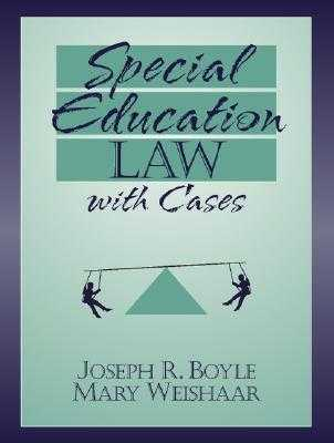 Special Education Law with Cases - Boyle, Joseph R, and Weishaar, Mary