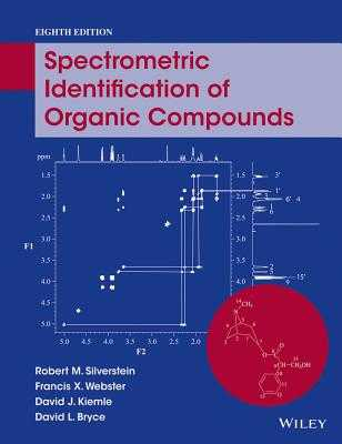 Spectrometric Identification of Organic Compounds - Silverstein, Robert M, and Webster, Francis X, and Kiemle, David J