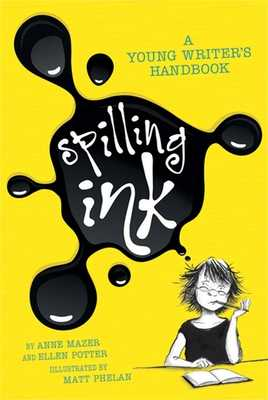 Spilling Ink: A Young Writer's Handbook - Potter, Ell, and Mazer, Anne