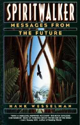 Spiritwalker: Messages from the Future - Wesselman, Hank