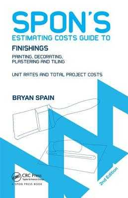 Spon's Estimating Costs Guide to Finishings: Painting, Decorating, Plastering and Tiling, Second Edition - Spain, Bryan