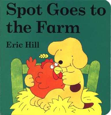 Spot Goes to the Farm Board Book - Hill, Eric