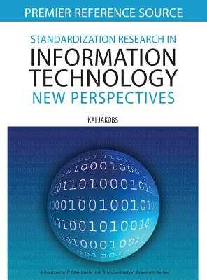 Standardization Research in Information Technology: New Perspectives - Jakobs, Kai
