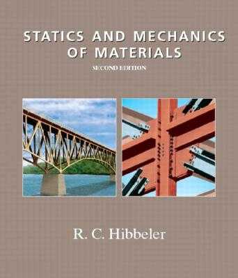 Statics and Mechanics of Materials - Hibbeler, Russell C