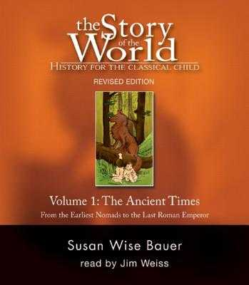 Story of the World, Vol. 1 Audiobook: History for the Classical Child: Ancient Times - Bauer, Susan Wise, and Weiss, Jim (Narrator)