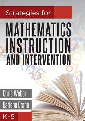 Strategies for Mathematics Instruction and Intervention, K-5 - Weber, Chris, and Crane, Darlene