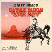 Super Moon - Dirty Heads