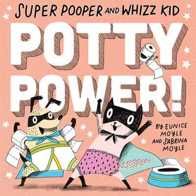 Super Pooper and Whizz Kid (a Hello!lucky Book): Potty Power! - Hello!lucky, and Moyle, Sabrina, and Moyle, Eunice (Illustrator)
