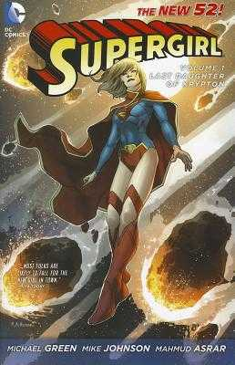 Supergirl Vol. 1: Last Daughter Of Krypton (The New 52) - Green, Michael, and Johnson, Mike
