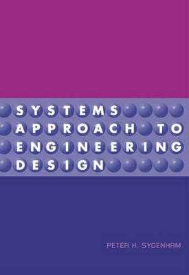 Systems Approach to Engineering Design - Sydenham, P H