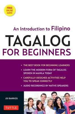 Tagalog for Beginners: An Introduction to Filipino, the National Language of the Philippines (MP3 Audio CD Included) - Barrios, Joi