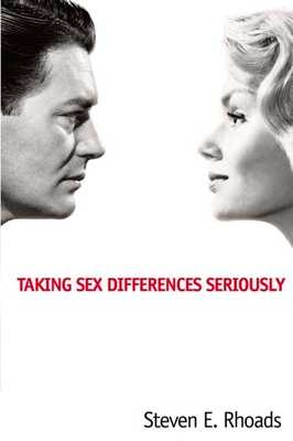 Taking Sex Differences Seriously - Rhoads, Steven E