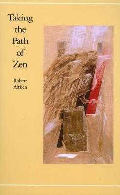 Taking the Path of Zen - Aitken, Robert