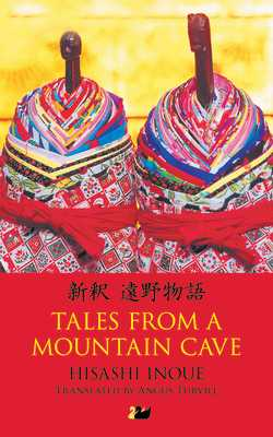 Tales from a Mountain Cave: Stories from Japan's Northeast - Inoue, Hisashi, and Turvill, Angus (Translated by)