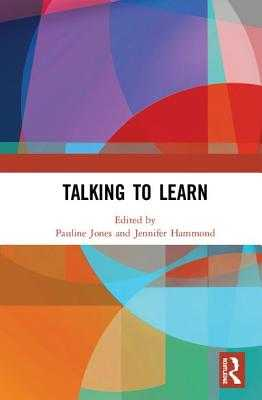 Talking to Learn - Jones, Pauline (Editor), and Hammond, Jennifer (Editor)
