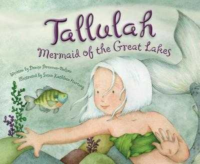Tallulah: Mermaid of the Great Lakes - Brennan-Nelson, Denise