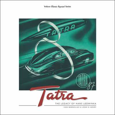 Tatra - The Legacy of Hans Ledwinka - Margolius, Ivan, and Henry, John G.