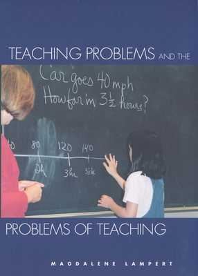 Teaching Problems and the Problems of Teaching - Lampert, Magdalene, Professor