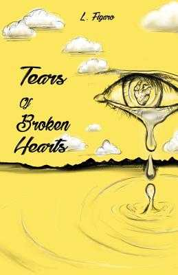 Tears of Broken Hearts - Figaro, L, and Pewett, Tremanda (Cover design by), and Huger, Carla (Editor)