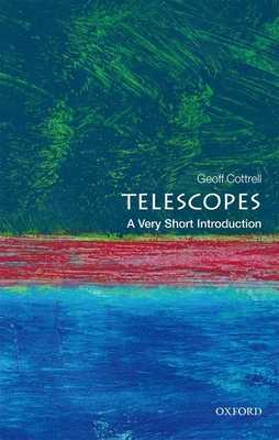 Telescopes: A Very Short Introduction - Cottrell, Geoffrey