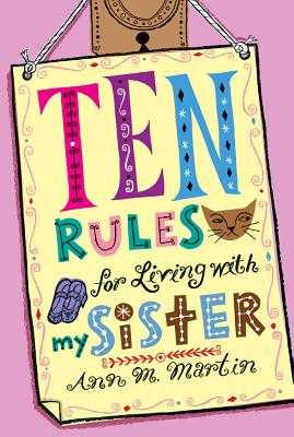 Ten Rules for Living with My Sister - Martin, Ann M