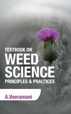 Textbook on Weed Science: Principles & Practices - Veeramani, A