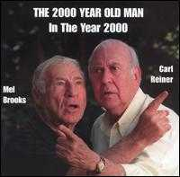 The 2000 Year Old Man in the Year 2000 - Mel Brooks / Carl Reiner
