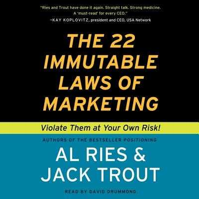 The 22 Immutable Laws of Marketing: Violate Them at Your Own Risk - Ries, Al, and Trout, Jack
